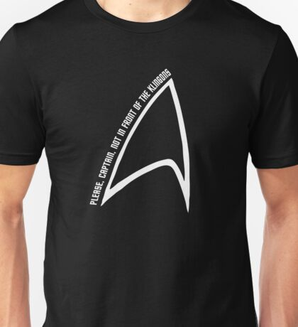 Not in front of the Klingons Unisex T-Shirt