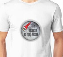 A Rocket To The Moon Unisex T-Shirt