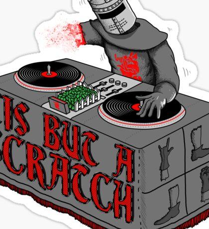 Tis Tis Tis But A Scratch Sticker