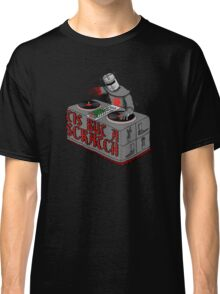 Tis Tis Tis But A Scratch Classic T-Shirt
