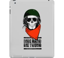 Ride Hard Die Young. iPad Case/Skin