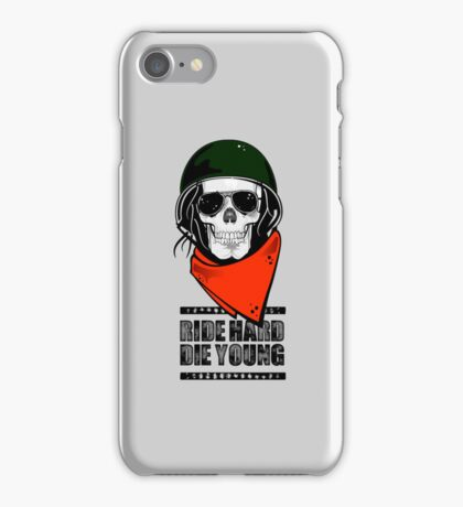Ride Hard Die Young. iPhone Case/Skin