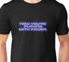 Now You're Playing With Power (Chrome) Unisex T-Shirt