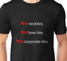 No Ties Unisex T-Shirt