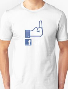 Facebook finger, F*ck Off! Unisex T-Shirt
