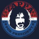 Zappa for President by Lynn Lamour