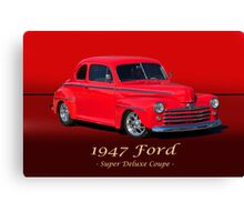 1947 Ford Super Deluxe Coupe w/ ID Canvas Print