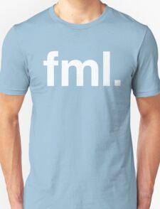 fml Fuck My Life  Unisex T-Shirt