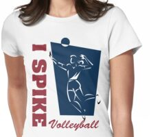 """Volleyball """"I Spike"""" Women's Womens Fitted T-Shirt"""
