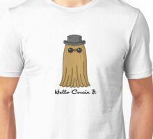 Hello cousin! Unisex T-Shirt