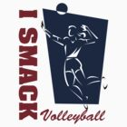 "Volleyball ""I Smack"" Women's by SportsT-Shirts"