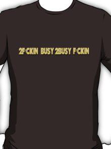 Drake - 2Busy T-Shirt