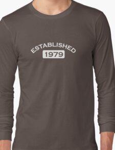 Established 1979 Long Sleeve T-Shirt