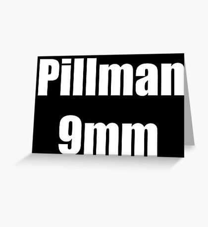 Pillman 9mm Greeting Card