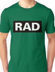 Rad: As In This T-Shirt Is Rad Unisex T-Shirt