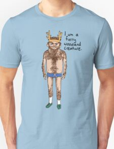 Hairy Man - I am a furry woodland creature. T-Shirt