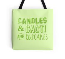 Candles and cacti and cupcakes Tote Bag