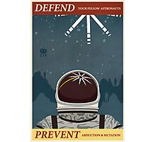 Defend your fellow astronauts Photographic Print