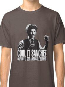 Cool it Sanchez Classic T-Shirt
