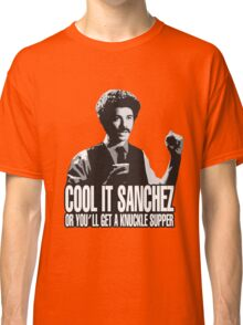 Cool it Sanchez Classic T-Shirt