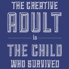 Creative Child Who Survived   by Nerd T's