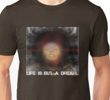 Life is but a dream... Unisex T-Shirt