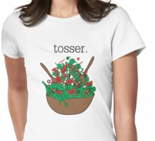 tosser. (salad)  Womens Fitted T-Shirt