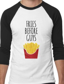 Fries before Guys - For Light Men's Baseball ¾ T-Shirt