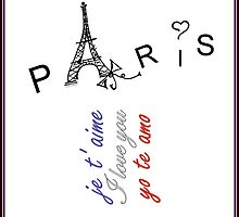 Paris, je t'aime, I love you, yo te amo!! by isabelacampagna