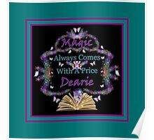 Magic Always Comes With A Price Dearie Turquoise Butterfly Collection Also Available In Purple, And Black Poster