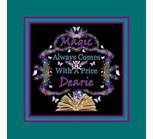 Magic Always Comes With A Price Dearie Turquoise Butterfly Collection Also Available In Purple, And Black Photographic Print