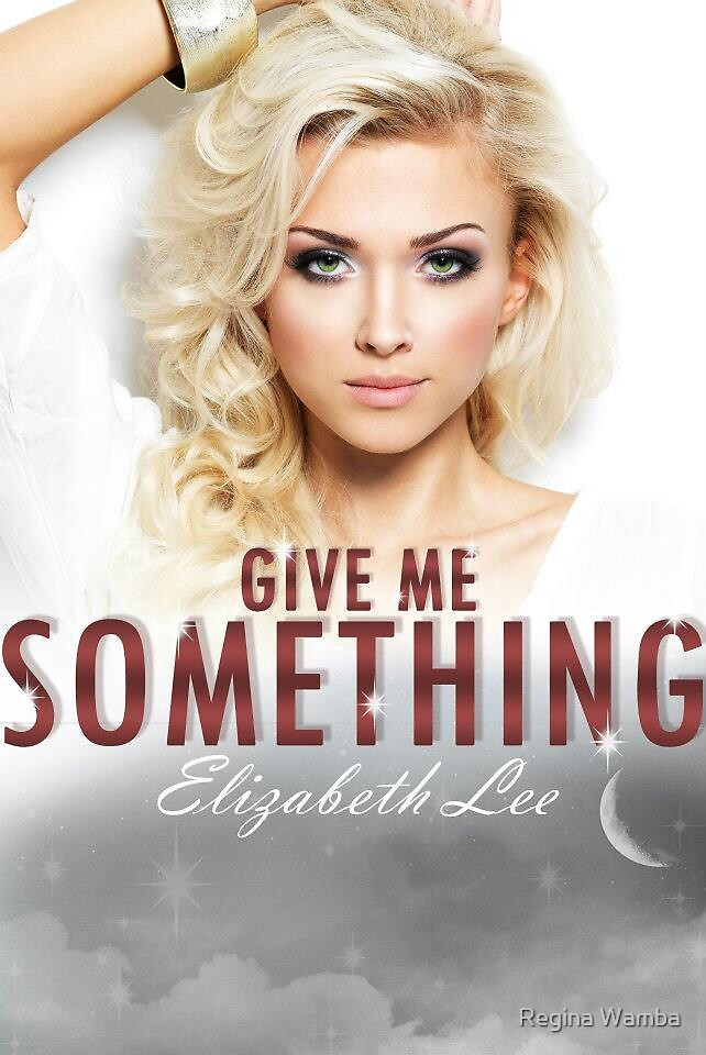 Give Me Something by Regina Wamba