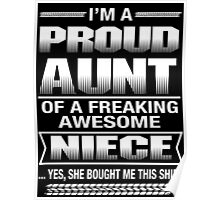 [Proud Shirt] I'm A Proud Aunt Of A Freaking Awesome Niece Poster