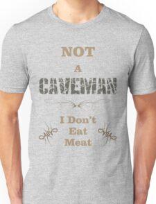 Not A Caveman Unisex T-Shirt