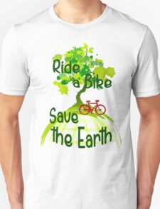 Ride a bike save the earth T-Shirt