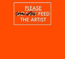 Please Feed the Artist Unisex T-Shirt