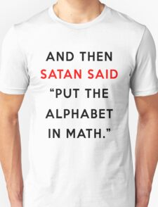And then Satan said -  T-Shirt