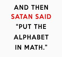 And then Satan said -  Unisex T-Shirt