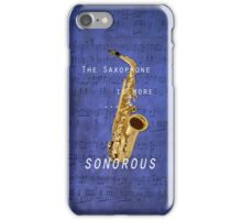 The saxophone is more... sonorous iPhone Case/Skin
