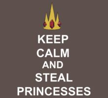 Keep Calm And Steal Princesses White Font Kids Clothes