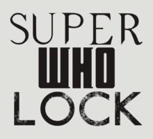 SuperWhoLock by tjneedsalife