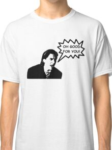 'Oh Good for You!' Christian Bale Design Classic T-Shirt