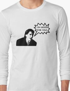 'Oh Good for You!' Christian Bale Design Long Sleeve T-Shirt