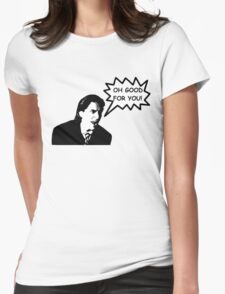 'Oh Good for You!' Christian Bale Design Womens Fitted T-Shirt