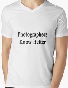 Photographers Know Better Mens V-Neck T-Shirt