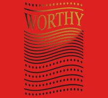 Worthy by TeaseTees