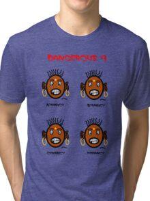 Dangerous four Tri-blend T-Shirt