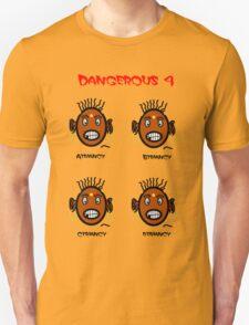 Dangerous four T-Shirt