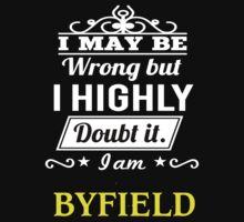 BYFIELD I May Be Wrong But I Highly Doubt It I Am - T Shirt, Hoodie, Hoodies, Year, Birthday by dungneo