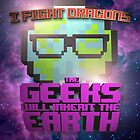 The Geeks Will Inherit The Earth by Rich Hutson